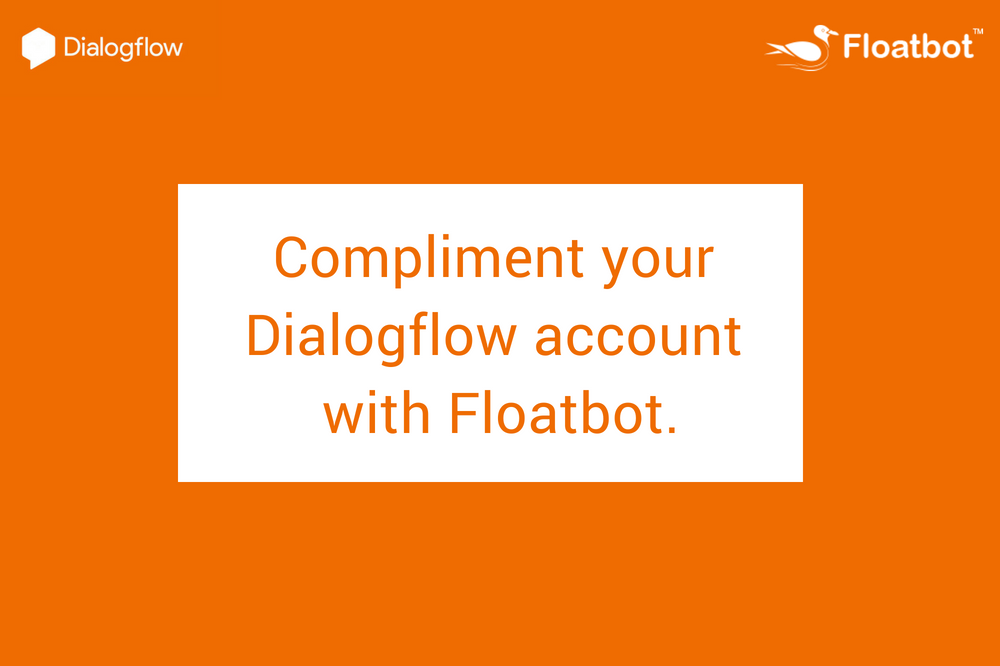 Dialogflow account with Floatbot